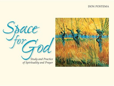 Space for God: The Study and Practice of Spirituality and Prayer, Edition 0002  -     By: Don Postema