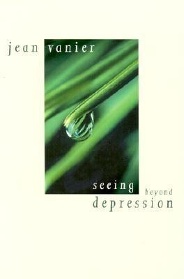 Seeing Beyond Depression  -     By: Jean Vanier
