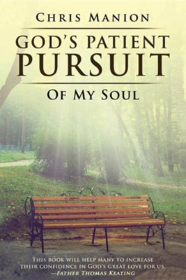 God's Patient Pursuit of My Soul  -     By: Chris Manion