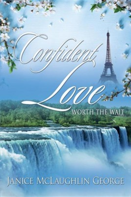 Confident Love: Worth the Wait  -     By: Janice McLaughlin George