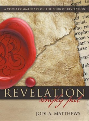 Revelation, Simpy Put: A Visual Commentary on the Book of Revelation  -     By: Jodi A. Matthews