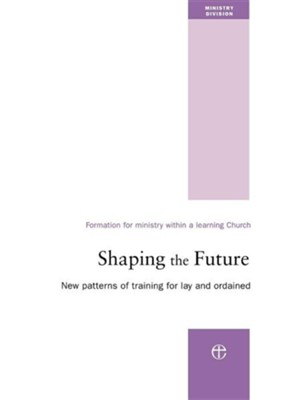Shaping the Future: New Patterns of Training for Lay and Ordained  -