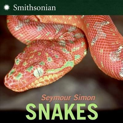 Snakes Revised Edition  -     By: Seymour Simon
