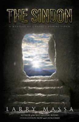 The Sindon: A Mystery of Christ's Burial Linen  -     By: Larry Massa