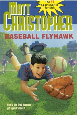 Baseball Flyhawk  -     By: Matt Christopher     Illustrated By: Marcy Dunn Ramsey