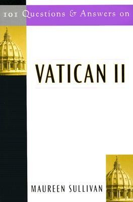 101 Questions and Answers on Vatican II  -     By: Maureen Sullivan