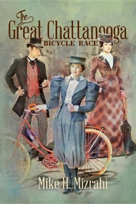 The Great Chattanooga Bicycle Race  -     By: Mike H. Mizrahi