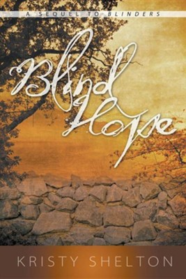Blind Hope (a Sequel to Blinders)  -     By: Kristy Shelton