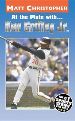 At the Plate With...Ken Griffey Jr. Revised Edition  -     By: Matt Christopher, Glenn Stout