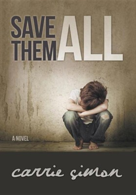Save Them All (a Novel)  -     By: Carrie Simon