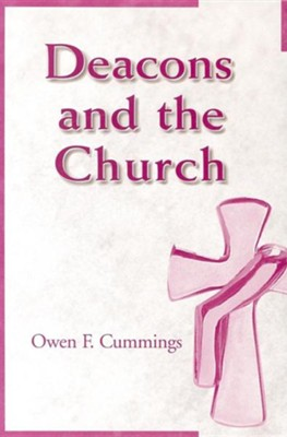 Deacons and the Church  -     By: Owen F. Cummings