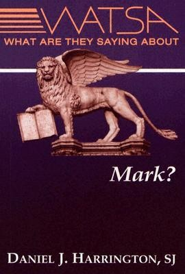 What Are They Saying about Mark?  -     By: Daniel J. Harrington S.J.