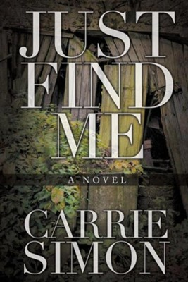 Just Find Me (a Novel)  -     By: Carrie Simon