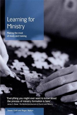 Learning for Ministry: Making the Most of Study and Training  -     By: Steven Croft, Roger Walton