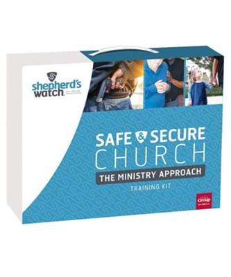 Shepherd's Watch &#174 Safe and Secure Church Kit: The Ministry Approach  -