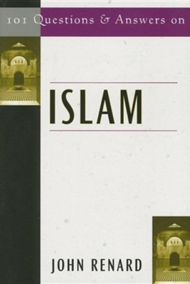 101 Questions and Answers on Islam   -     By: John Renard