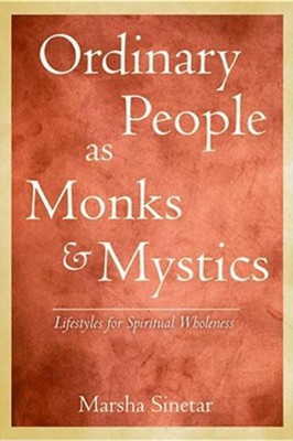 Ordinary People As Monks and Mystics (Revised)  -     By: Marsha Sinetar
