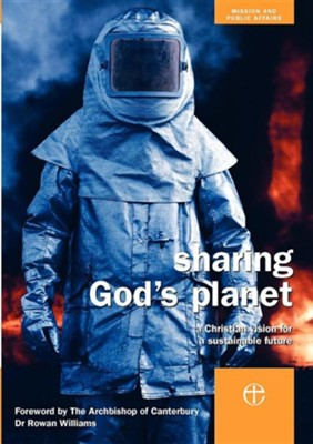 Sharing God's Planet: A Christian Vision for a Sustainable Future  -