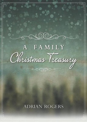 A Family Christmas Treasury  -     By: Adrian Rogers