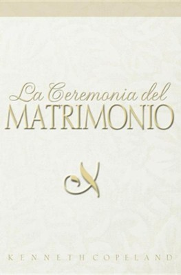 Ceremonia del Matrimonio  -     By: Kenneth Copeland