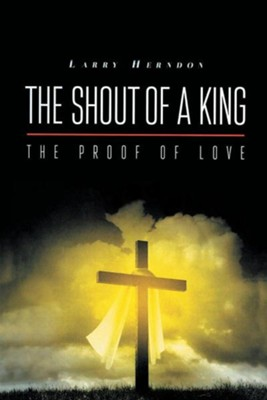 The Shout of a King  -     By: Larry Herndon