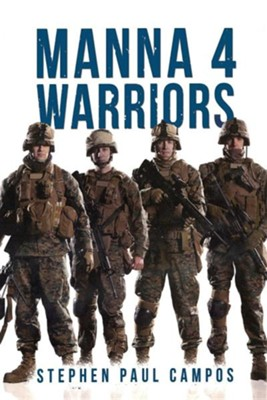 Manna 4 Warriors  -     By: Stephen Paul Campos