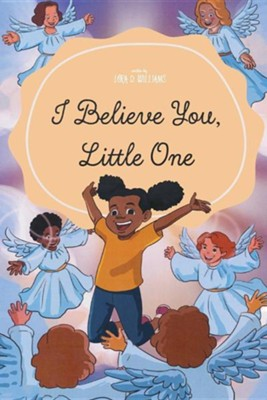 I Believe You Little One  -     By: Lora D. Williams