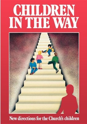 Children in the Way: New Directions for the Church's Children  -