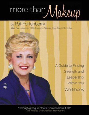 More Than Makeup - Workbook: A Guide to Finding Strength and Leadership Within You  -     By: Pat Fortenberry