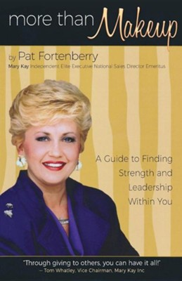 More Than Makeup: A Guide to Finding Strength and Leadership Within You  -     By: Pat Fortenberry