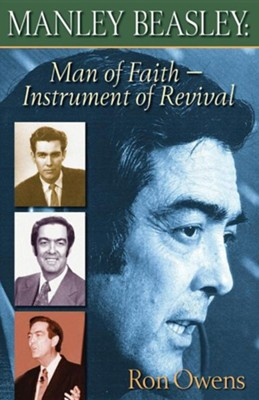 Manley Beasley: Man of Faith - Instrument of Revival2016 Revised Edition  -     By: Ron Owens