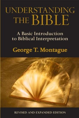 Understanding the Bible (Revised & Expanded Edition)  -     By: George P. Montague