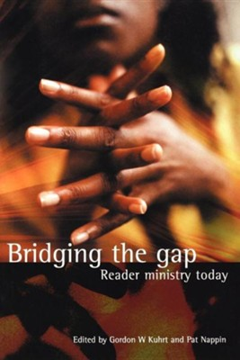 Bridging the Gap: Reader Ministry Today  -     Edited By: Gordon W. Kuhrt, Pat Nappin     By: Gordon W. Kuhrt(ED.) & Pat Nappin(ED.)