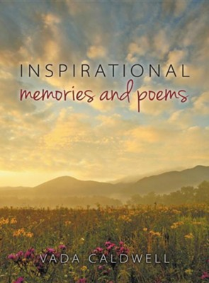 Inspirational Memories and Poems  -     By: Vada Caldwell
