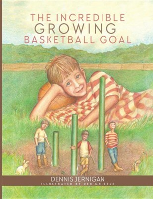 The Incredible Growing Basketball Goal  -     By: Dennis Jernigan     Illustrated By: Deb Grizzle