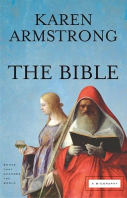 The Bible: A Biography  -     By: Karen Armstrong
