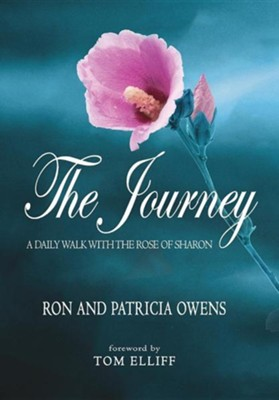 The Journey: A Daily Walk with the Rose of Sharon, Cloth, Not Applicable  -     By: Ron Owens, Patricia Owens