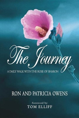 The Journey: A Daily Walk with the Rose of Sharon, Paper   -     By: Ron Owens, Patricia Owens