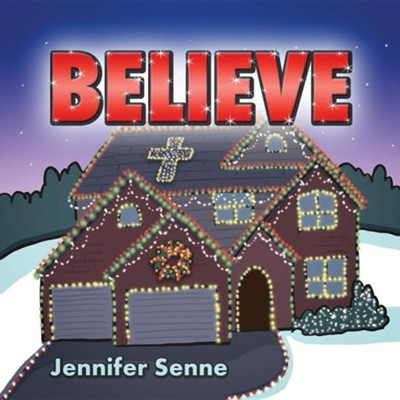 Believe  -     By: Jennifer Senne