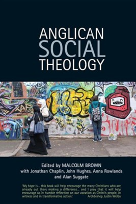 Anglican Social Theology: Renewing the vision today  -     By: Malcolm Brown