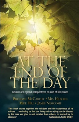 At the End of the Day: Pastoral and ethical dimensions of end of life care  -     By: Brendan McCarthy