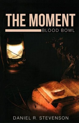 The Moment  -     By: Daniel R. Stevenson