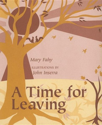 A Time for Leaving  -     By: Mary Fahy