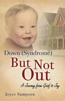Down (Syndrome) But Not Out  -     By: Joyce Sampson