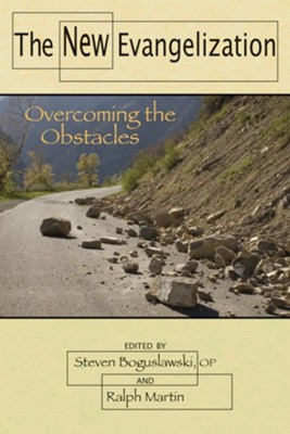 The New Evangelization: Overcoming the Obstacles  -     Edited By: Steven Boguslawski, Ralph Martin     By: Steven Boguslawski(ED.) & Ralph Martin(ED.)