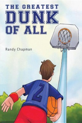 The Greatest Dunk of All  -     By: Randy Chapman