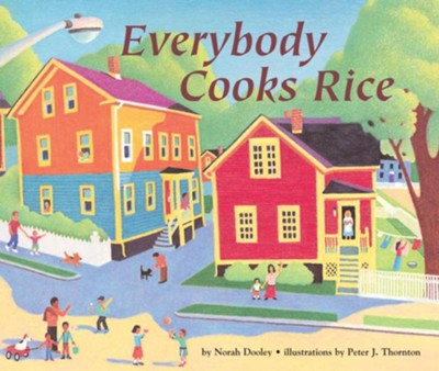 Everybody Cooks Rice  -     By: Norah Dooley     Illustrated By: Peter Thornton