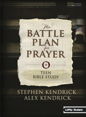 The Battle Plan for Prayer, Teen Bible Study   -     By: Stephen Kendrick & Alex Kendrick
