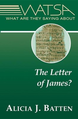 What Are They Saying about the Letter of James?  -     By: Alicia J. Batten