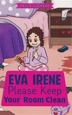 Eva Irene Please Keep Your Room Clean  -     By: Paula Guerard